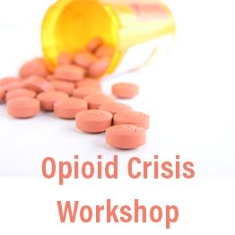 A bottle of pink pills spilled over a white surface. Text: Opioid Crisis Workshop